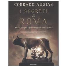 I segreti di Roma. Storie, luoghi e personaggi di una capitale. Ediz. illustrata