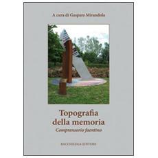 Topografia della memoria. Comprensorio faentino