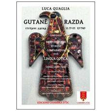 Gutan. . . razda. Compendio di morfosintassi storico comparativa della lingua gotica per tavole sinottiche