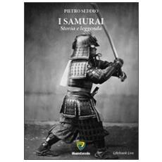 I samurai. Storia e leggenda