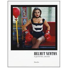 Helmut Newton. A gun for hire, selection. Catalogo della mostra (Carpi, 10 settembre-11 dicembre 2016) . Ediz. italiana e inglese