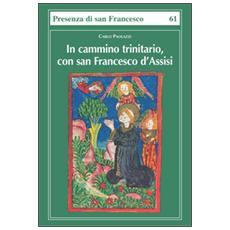 In cammino trinitario, con san Francesco d'Assisi