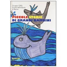 Piccole storie di grandi bambini. Ediz. a colori