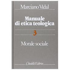 Manuale di etica teologica. Vol. 3: Morale sociale.