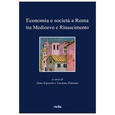 Economia e società a Roma tra Medioevo e Rinascimento. Studi dedicati ad Arnold Esch