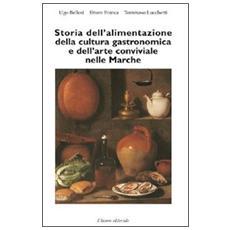 Storia dell'alimentazione della cultura gastronomica e dell'arte conviviale nelle Marche