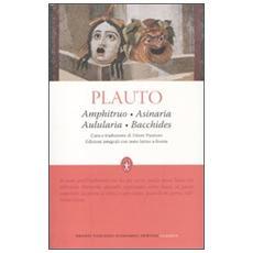 Amphitruo-Asinaria-Aulularia-Bacchides. Testo latino a fronte. Ediz. integrale
