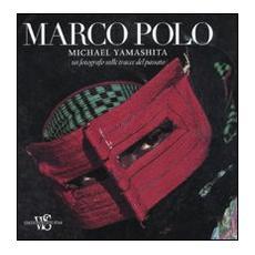 Marco Polo. Un fotografo sulle tracce del passato