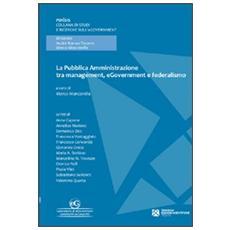 La pubblica amministrazione tra management, egovernment e federalismo