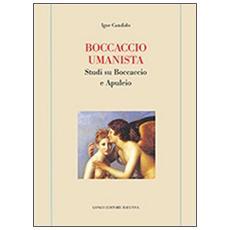 Boccaccio umanista. Studi su Boccaccio e Apuleio
