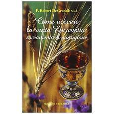Come ricevere la santa eucarestia sacramento di guarigione