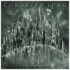 "Concrete Lung - Die Dreaming (7"")"