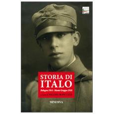 Storia di Italo. Bologna 1914-Monte Grappa 1918