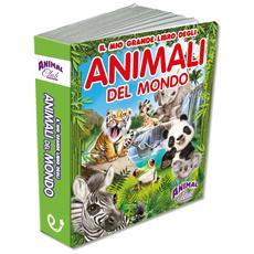 Animal Club International - Il Mio Grande Libro Degli Animali Del Mondo