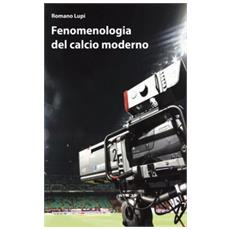 Fenomenologia del calcio moderno