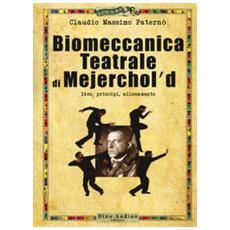 Biomeccanica teatrale di mejerchol'd. idee, principi, allenamento