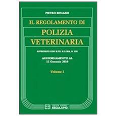 Il regolamento di polizia veterinaria aggiornato al 12 gennaio 2010. Vol. 1