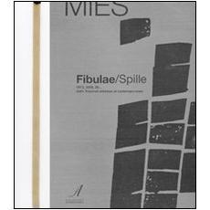 Fibulae-Spille. 1973, 2009, 20. . . dalle triennali milanesi al contemporaneo