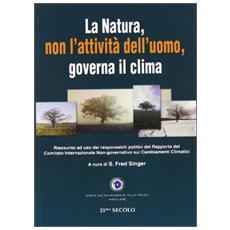 La natura, non l'attività dell'uomo, governa il clima