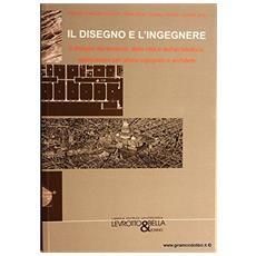 Il disegno e l'ingegnere. Vol. 2: Il disegno del territorio, della città e della architettura.