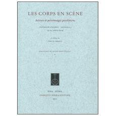 Les corps en scène. Acteurs et personnages pasoliniens (Grenoble 3, 23-24 aprile 2009) . Ediz. italiana e francese