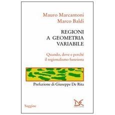 Regioni a geometria variabile. Quando, dove e perché il regionalismo funziona