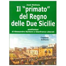 Il «primato» del Regno delle Due Sicilie