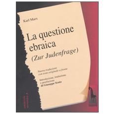 Questione ebraica-Zur Judenfrage. Testo tedesco a fronte (La)