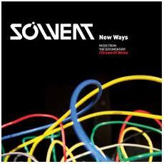 Solvent - New Ways : Music From The Documentary I (2 Cd)