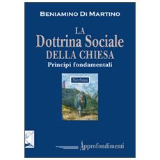 La dottrina sociale della Chiesa. Principi fondamentali