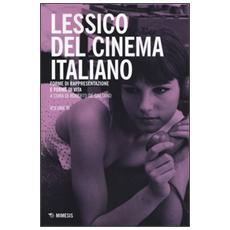 Lessico del cinema italiano. Forme di rappresentazione e forme di vita. Vol. 3 Lessico del cinema italiano. Forme di rappresentazione e forme di vita