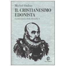 Cristianesimo edonista. Controstoria della filosofia (Il) . Vol. 2