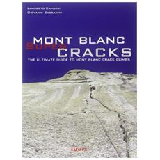 Mont Blanc super cracks. The ultimate crack climbing