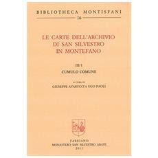 Le carte dell'Archivio di San Silvestro in Montefano. Vol. 3: Cumulo comune-Parrocchia S. Benedetto di Fabriano.