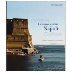 La nuova cucina di Napoli. Storia e ricette de La Cantinella
