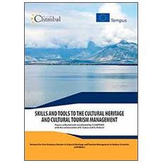 Skills and tools to the cultural heritage and cultural tourism management