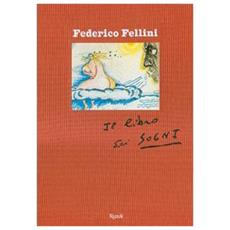 Federico Fellini - Il Libro Dei Sogni (V. Mollica / T. Kezich)