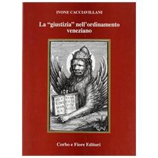 La «giustizia» nell'ordinamento veneziano