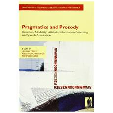 Pragmatics and prosody. Illocution, modality, attitude, information patterning and speech annotation