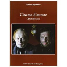 Cinema d'autore. Off Hollywood