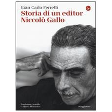 Storia di un editor. Niccol� Gallo