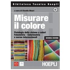 Misurare il colore. Con CD-ROM