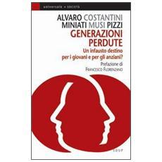 Generazioni perdute. Un infausto destino per i giovani e per gli anziani?