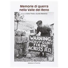 Memorie di guerra nella Valle del Reno