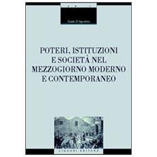 Poteri, istituzioni e societ� nel Mezzogiorno moderno e contemporaneo