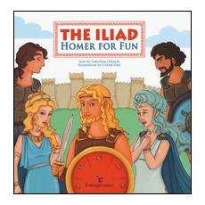 Iliad. Homer for fun (The)