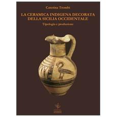La ceramica indigena decorata della Sicilia occidentale