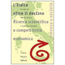 L'Italia oltre il declino. Ricerca scientifica e competitività economica