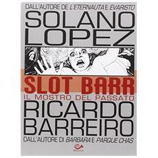 Slot Barr. Il mostro del passato