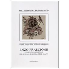 Enzo Frascione. Un artista napoletano per il Museo di Bassano del Grappa